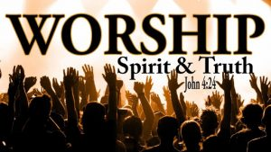 worship and spirit and truth